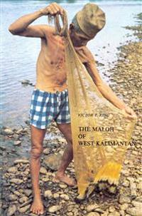 The Maloh of West Kalimantan: An Ethnographic Study of Social Inequality and Social Change Among an Indonesian Borneo People