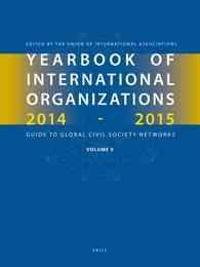 Yearbook of International Organizations 2014-2015 (Volume 5): Statistics, Visualizations, and Patterns