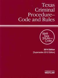 Texas Criminal Procedure-Code and Rules 2014