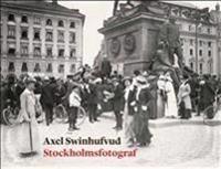 Axel Swinhufvud : Stockholmsfotograf