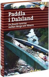 Paddla i Dalsland : de finaste turerna mellan Norge och Vänern