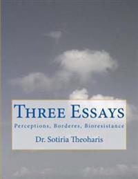 Three Essays: Perceptions, Borders, and Bioresistance