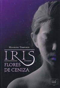 Iris, Flores de Ceniza