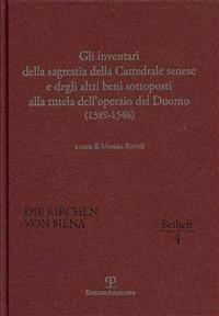 Gli Inventari Della Sagrestia Della Cattedrale Senese E Degli Altri Beni Sottoposti Alla Tutela Dell Operaio del Duomo: (1389-1546)