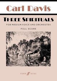 Three Spirituals: For Medium Voice and Orchestra, Full Score