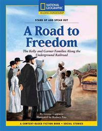Content-Based Chapter Books Fiction (Social Studies: Stand Up and Speak Out): A Road to Freedom