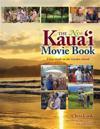 The New Kauai Movie Books: Films Made on the Garden Island