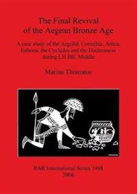 The Final Revival of the Aegean Bronze Age