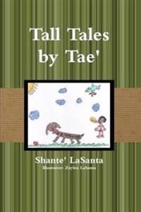 Tall Tales by Tae'