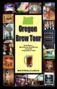 Oregon Brew Tour: Craft Beers...Microbrews, Nanobrews, Festivals, & Homebrew Info
