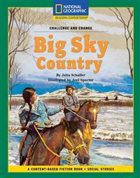 Content-Based Chapter Books Fiction (Social Studies: Challenge and Change): Big Sky Country