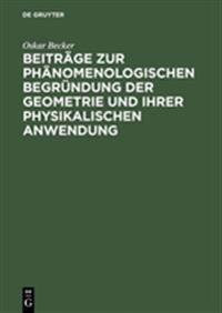 Beitr ge Zur Ph nomenologischen Begr ndung Der Geometrie Und Ihrer Physikalischen Anwendung