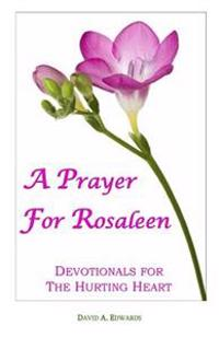 A Prayer for Rosaleen: Devotionals for the Hurting Heart