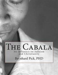 The Cabala: Its Influence on Judaism and Christianity
