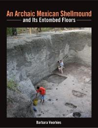 An Archaic Mexican Shellmound and Its Entombed Floors