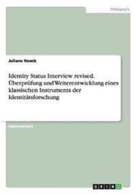 Identity Status Interview Revised. Uberprufung Und Weiterentwicklung Eines Klassischen Instruments Der Identitatsforschung