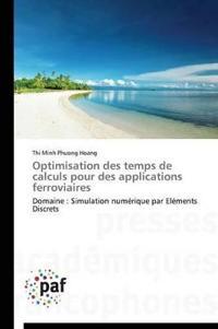 Optimisation Des Temps de Calculs Pour Des Applications Ferroviaires