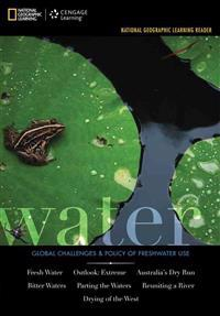 National Geographic Learning Reader Series: Water: Challenges & Policy of Freshwater Use