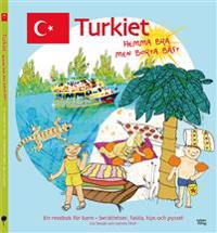 Turkiet : hemma bra men borta bäst