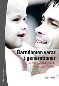 Barndomen varar i generationer : om förebyggande arbete med utsatta familjer