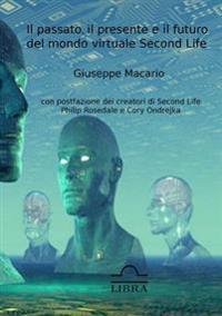 Il Passato, Il Presente e Il Futuro Del Mondo Virtuale Second Life