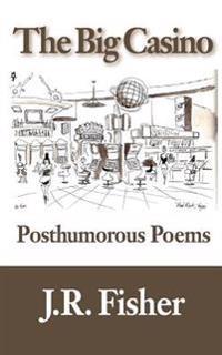 The Big Casino: Posthumorous Poems