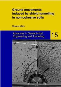 Ground Movements Induced by Shield Tunnelling in Non-Cohesive Soils