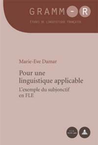 Pour Une Linguistique Applicable: L'Exemple Du Subjonctif En Fle