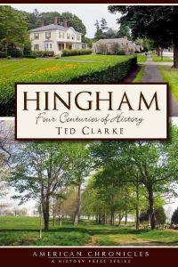 Hingham:: Four Centuries of History
