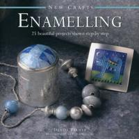 New Crafts: Enamelling: 25 Beautiful Projects Shown Step by Step