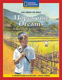 Content-Based Chapter Books Fiction (Social Studies: Kids Around the World): Hopes and Dreams: A Story from Northern Thailand