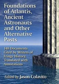 Foundations of Atlantis, Ancient Astronauts and Other Alternative Pasts