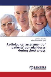 Radiological Assessment of Patients' Gonadal Doses During Chest X-Rays