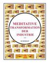 Meditative Transformation Der Industrie