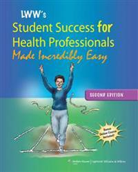 LWW's Student Success for Health Professions Made Incredibly Easy / Communication Skills for the Healthcare Professional