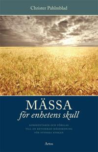 Mässa för enhetens skull : kommentarer och förslag till en reviderad mässordning för svenska kyrkan
