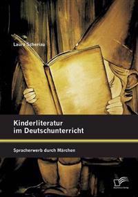 Kinderliteratur Im Deutschunterricht