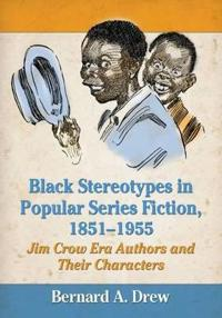 Black Stereotypes in Popular Series Fiction, 1851-1955