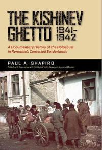 The Kishinev Ghetto, 1941-1942