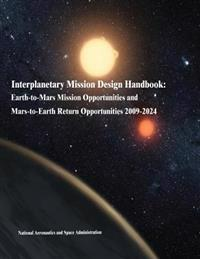 Interplanetary Mission Design Handbook: Earth-To-Mars Mission Opportunities and Mars-To-Earth Return Opportunities 2009-2024