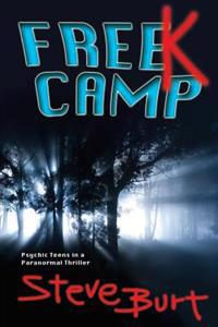 Freek Camp: Psychic Teens in a Paranormal Thriller