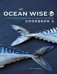 The Ocean Wise Cookbook 2