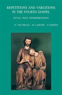 Repetitions and Variations in the Fourth Gospel: Style, Text, Interpretation