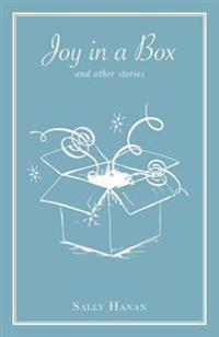 Joy in a Box: And Other Stories