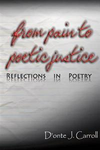 From Pain to Poetic Justice: Reflections in Poetry