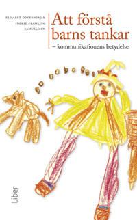 Att förstå barns tankar : kommunikationens betydelse