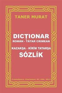 Dictionar Roman-Tatar Crimean, Kazaksa-Kirim Tatarsa Sozlik