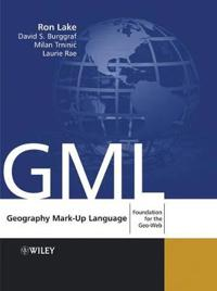Geography Mark-Up Language: Foundation for the Geo-Web [With CDROM]