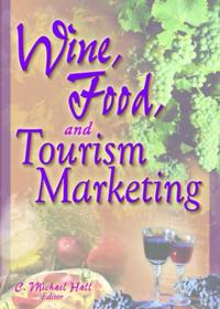 Wine, Food, and Tourism Marketing