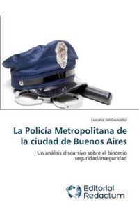 La Policia Metropolitana de La Ciudad de Buenos Aires
